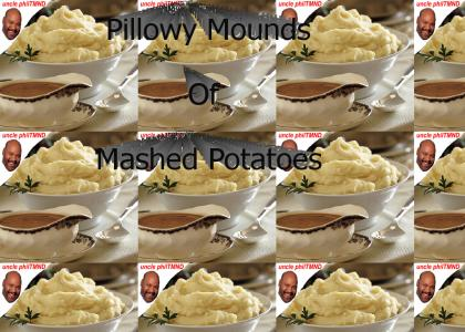 uncle philTMND: Mashed potatoes
