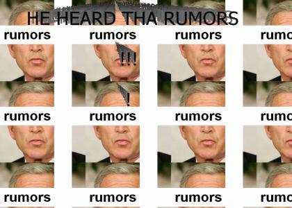 he heard the rumors