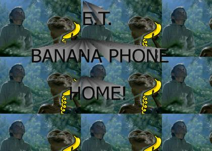 E.T. Banana Phone Home!