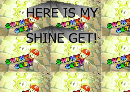 HERE IS MY SHINE GET