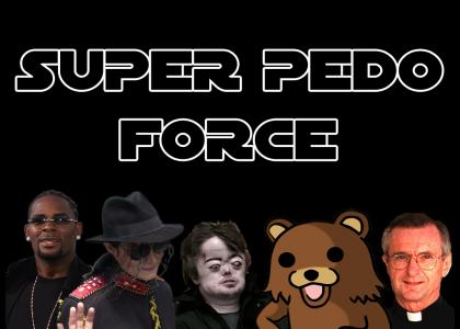 Super Pedo Force