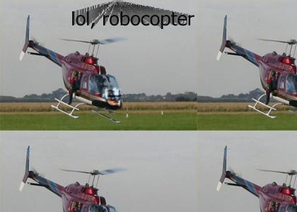 Sneeky.. sneeky robocopter!!