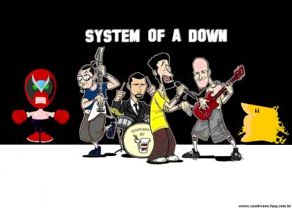 The System is of a Down