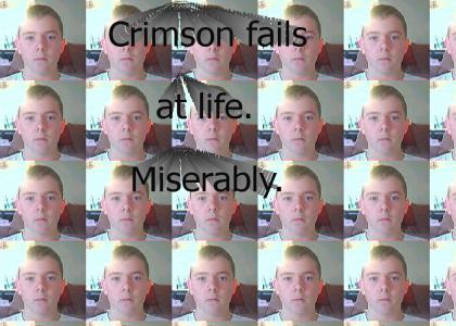Crimson fails at life