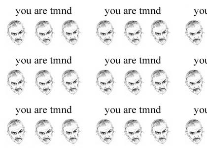 You are TMND