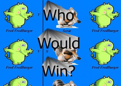Fred FredBurger Versus Scrat