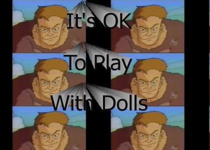 It;s OK to play with dolls