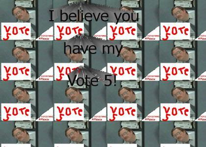 VOTE5TMND: I believe you have my VOTE5?