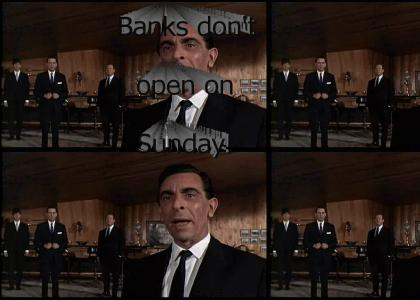 Banks don't open on Sunday!