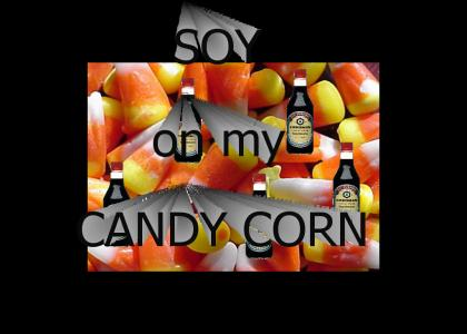 soy on my candy corn