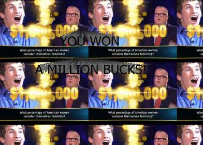YOU WON A MILLION BUCKS!