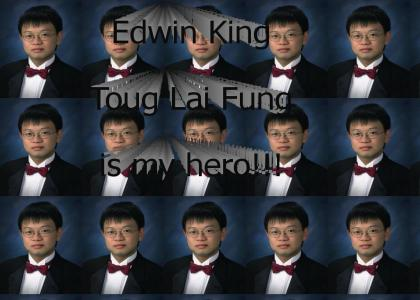 Edwin King Toug Lai Fung Is My Hero