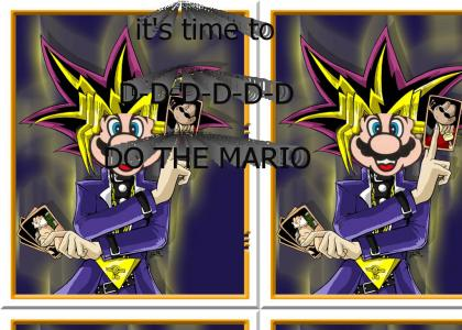 IT'S TIME TO D-D-D-D-DO THE MARIO
