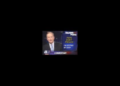 Bill O'Reilly sings Papa Don't Preach