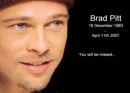 R.I.P. Brad Pitt