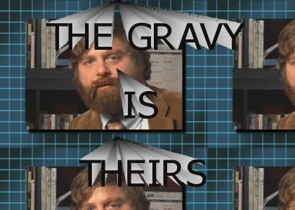 The Gravy Is Theirs