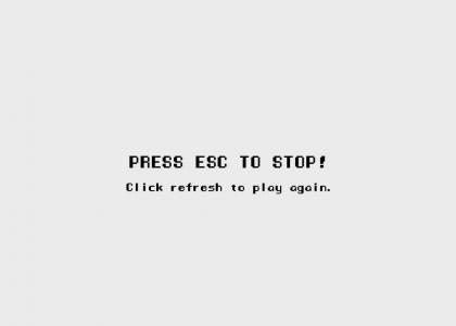 press esc to stop!