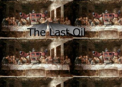 The last Oil