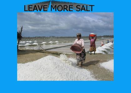 LEAVE MORE SALT