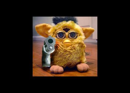 Furbys got a gun!
