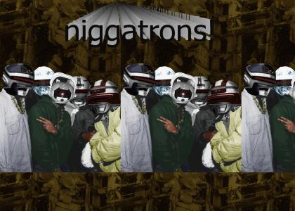 niggatrons!