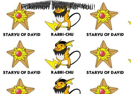 Pokemon Jews For You!