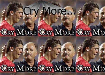 Cry More..