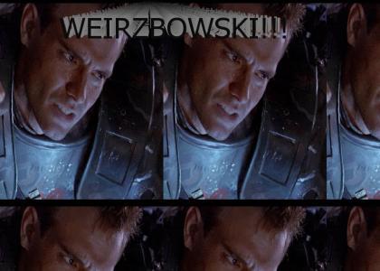 WEIRZBOWSKI!!!