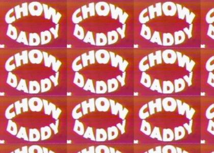 Chow Daddy!