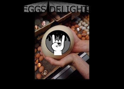 EGGS DELIGHT!