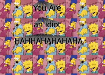 Simpsons thinks that you are an idiot