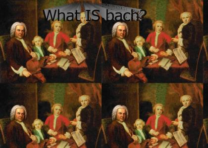 What is Bach?!?