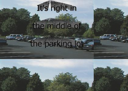 ess right in the middle of the parkinlot