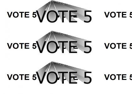 VOTE5TMND: VOTE 5