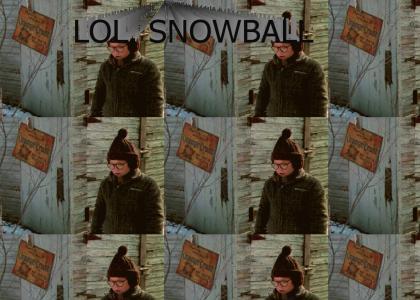 lol, snowball