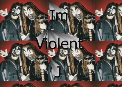 Im Violent J...