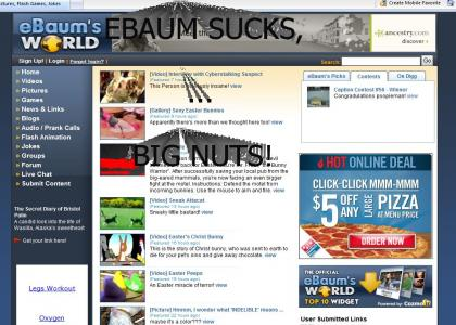 Ebaum sucks, big nuts