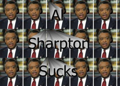 Al Sharpton Sucks