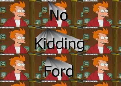 No Kidding Ford