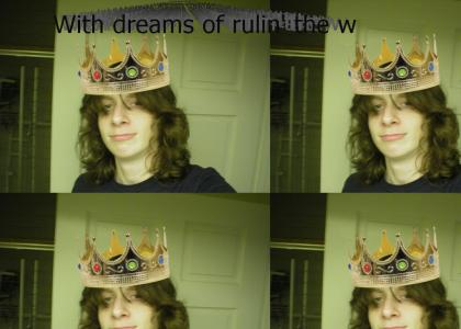 You're nothing but a misguided midget asshole with dreams of ruling the world