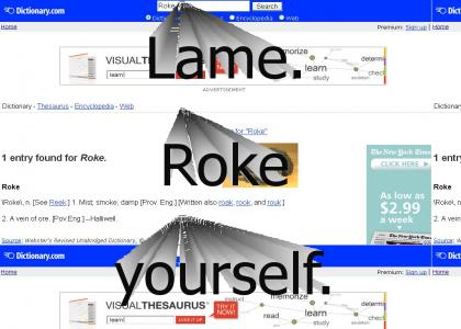Lame. Roke yourself.