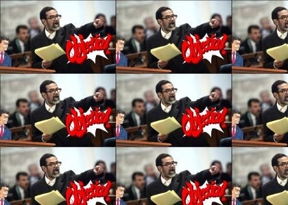 Saddam Hussein: OBJECTION! (Better Version!)