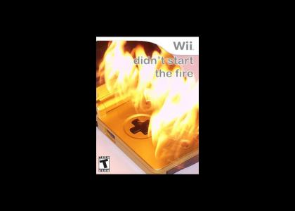 New Wii game: Wii didn't start the fire