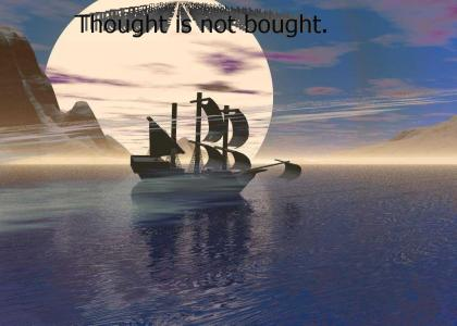 My thought's not bought