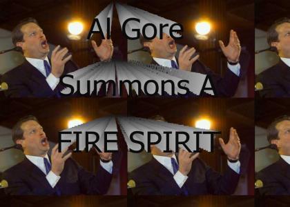 Al Gore Summons A Fire Spirit!!