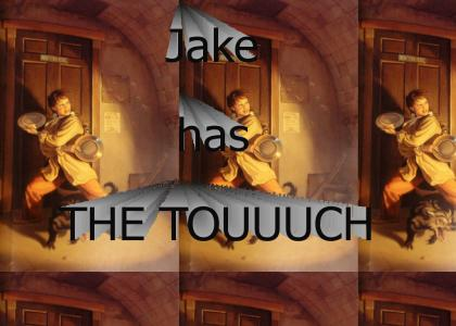 Jake has the touch