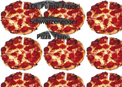 Funny Arnold Schwarzenegger Pizza Thing