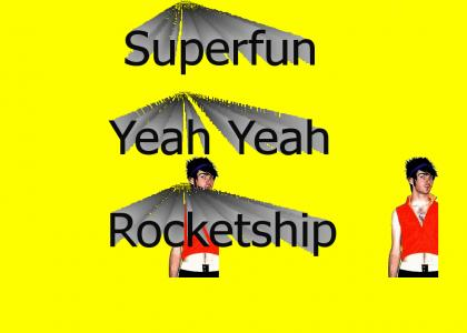 Superfun Yeah Yeah Rocketship