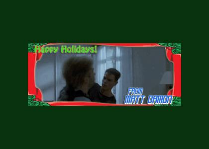Happy Holidays from Matt Damon