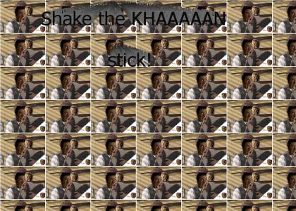 KHANTMND: Shake the KHAN Stick!